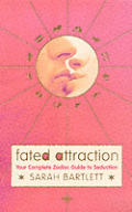 Fated Attraction Your Complete Zodiac Guide To