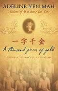 A Thousand Pieces of Gold a Memoir of China's Past Through Its Proverbs