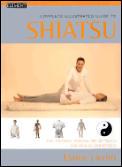 Complete Illustrated Guide To Shiatsu