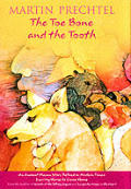 Toe Bone & The Tooth An Ancient Mayan