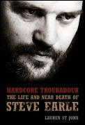 Hardcore Troubadour Life & Steve Earle