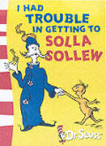 I Had Trouble Getting To Solla Sollew