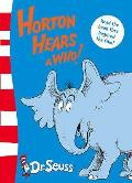 Horton Hears a Who!. by Dr. Seuss