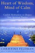 Heart of Wisdom, Mind of Calm: Guided Meditations to Deepen Your Spiritual Practice