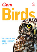 Collins Gem Birds: The Quick and Easy Spotter's Guide (Collins Gem)
