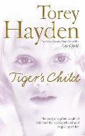 The Tiger's Child. Torey Hayden