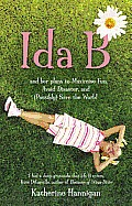 Ida B: And Her Plans to Maximise Fun, Avoid Disaster and (Possibly Save the World. Katherine Hannigan
