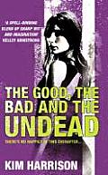 Good the Bad & the Undead
