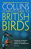 Collins Complete Guide to British Birds: A Photographic Guide to Every Common Species (Collins Complete Photo Guides)