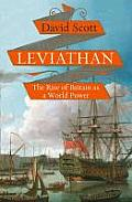 Leviathan The Rise of Britain as a World Power