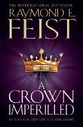 A Crown Imperilled. Raymond E. Feist by Raymond E. Feist