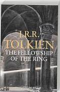 The Fellowship of the Ring: Being the First Part of the Lord of the Rings. by J.R.R. Tolkien