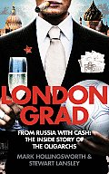 Londongrad: From Russia with Cash: The Inside Story of the Oligarchs