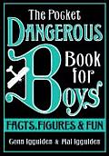 Pocket Dangerous Book for Boys Facts Figures & Fun