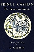 Prince Caspian: The Return to Narnia. C.S. Lewis