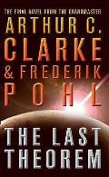 The Last Theorem. Arthur C. Clarke & Frederik Pohl