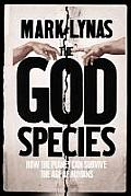 God Species How the Planet Can Survive the Age of Humans