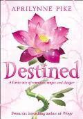 Destined. by Aprilynne Pike
