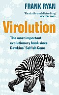 Virolution: The Most Important Evolutionary Book Since Dawkins' Selfish Gene
