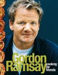 Cooking for Friends. Gordon Ramsay