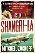 Lost in Shangri-La: Escape from a Hidden World. Mitchell Zuckoff