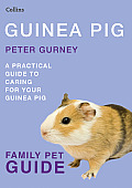 Guinea Pig: A Practical Guide to Caring for Your Guinea Pig (Collins Family Pet Guide)