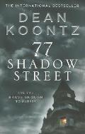 77 Shadow Street. Dean Koontz
