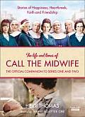 Life & Times of Call the Midwife The Official Companion to Series One & Two