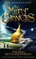 The Bell Between Worlds (the Mirror Chronicles) (Mirror Chronicles)