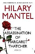 Assassination Of Margaret Thatcher by Hilary Mantel