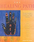 The Healing Path: The Practical Guide to the Holistic Traditions of China, India, Tibet, and Japan