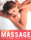 Massage The Healing Power Of Touch