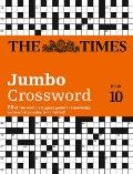 The Times 2 Jumbo Crossword Book 10: 60 of the World's Biggest Puzzles from the Times 2