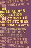 Complete Short Stories: The 1960S (Part 3) by Brian Aldiss