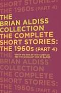 Complete Short Stories: The 1960S (Part 4) by Brian Aldiss