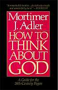 How to Think about God A Guide for the 20th Century Pagan