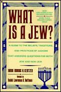 What Is A Jew A Guide To The Beliefs Tradition