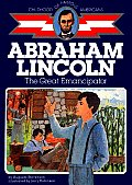 Abraham Lincoln: The Great Emancipator (Childhood of Famous Americans) Cover