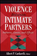 Violence Between Intimate Partners: Patterns, Causes, and Effects