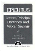 Epicurus: Letters Principal Doctrines & Vatican Sayings by Epicurus