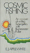 Cosmic Fishing:  An Account of Writing Synergetics with Buckminster Fuller