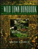 Wild Lawn Handbook Alternatives To the Traditional Front Lawn