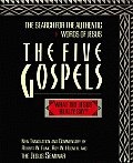 Five Gospels The Search For The Authenti