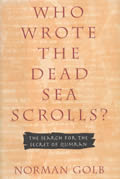 Who wrote the Dead Sea scrolls? :the search for the secret of Qumran
