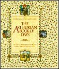 Arthurian Book Of Days The Greatest in the World Retold Throughout the Year
