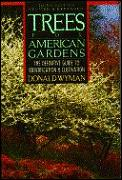 Trees For American Gardens 3rd Edition