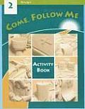 Activity Book-Come Follow Me, Grade 2 (2nd Ed)