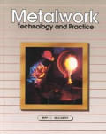 Metalwork Technology and Practice, Eighth Edition Student Text