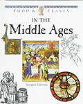 In The Middle Ages Food & Feasts