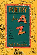 Poetry from A to Z A Guide for Young Writers